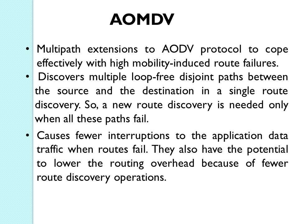 AOMDV Multipath extensions to AODV protocol to cope effectively with high mobility-induced route failures.