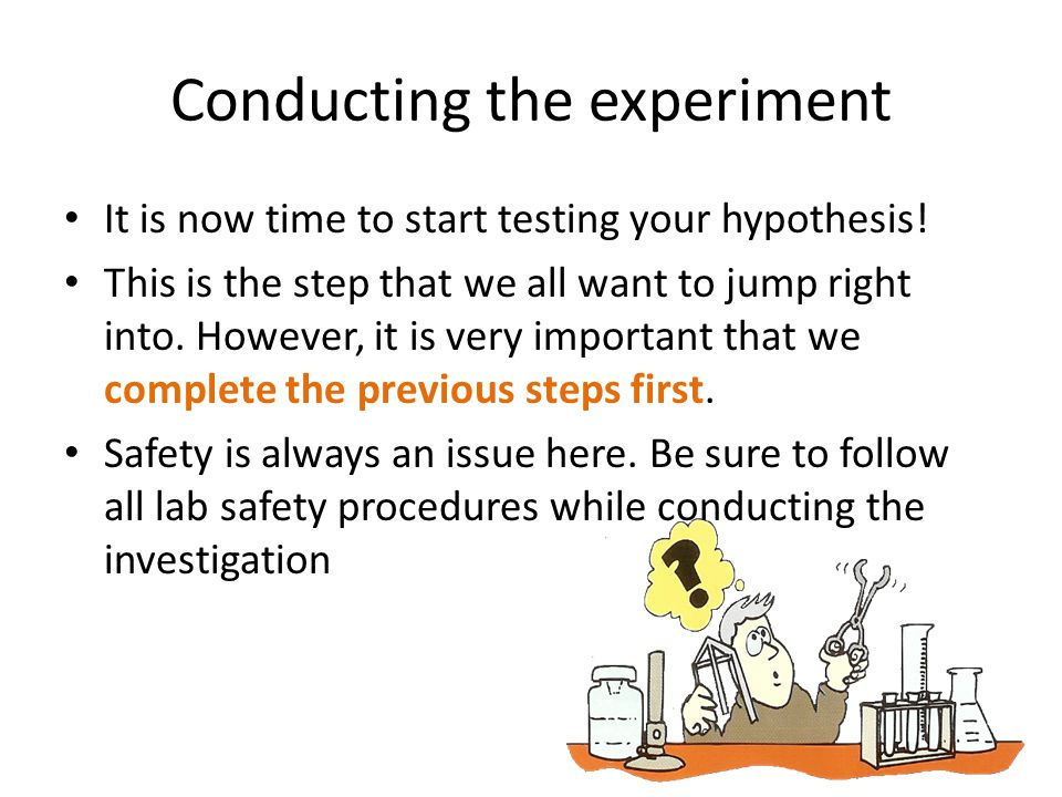 Conducting the experiment