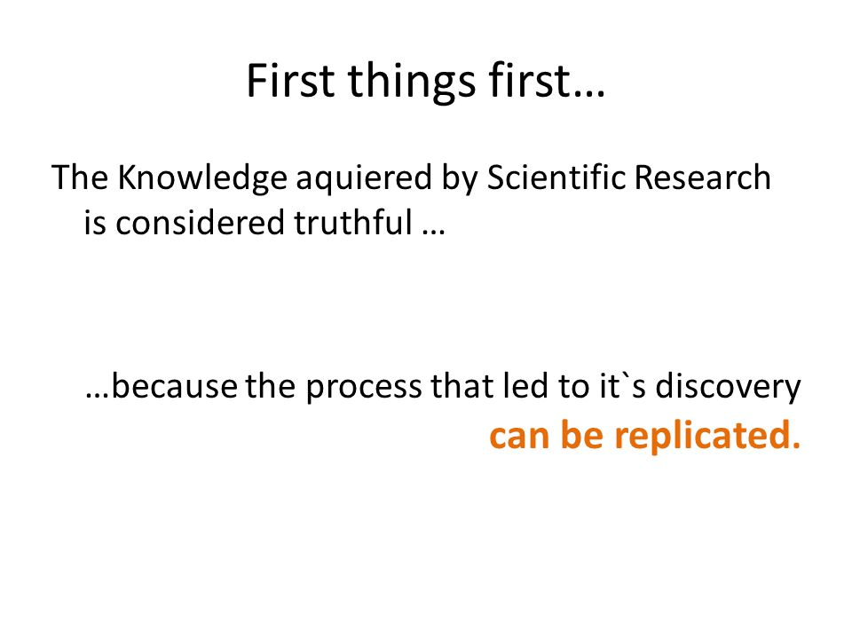 First things first… The Knowledge aquiered by Scientific Research is considered truthful …