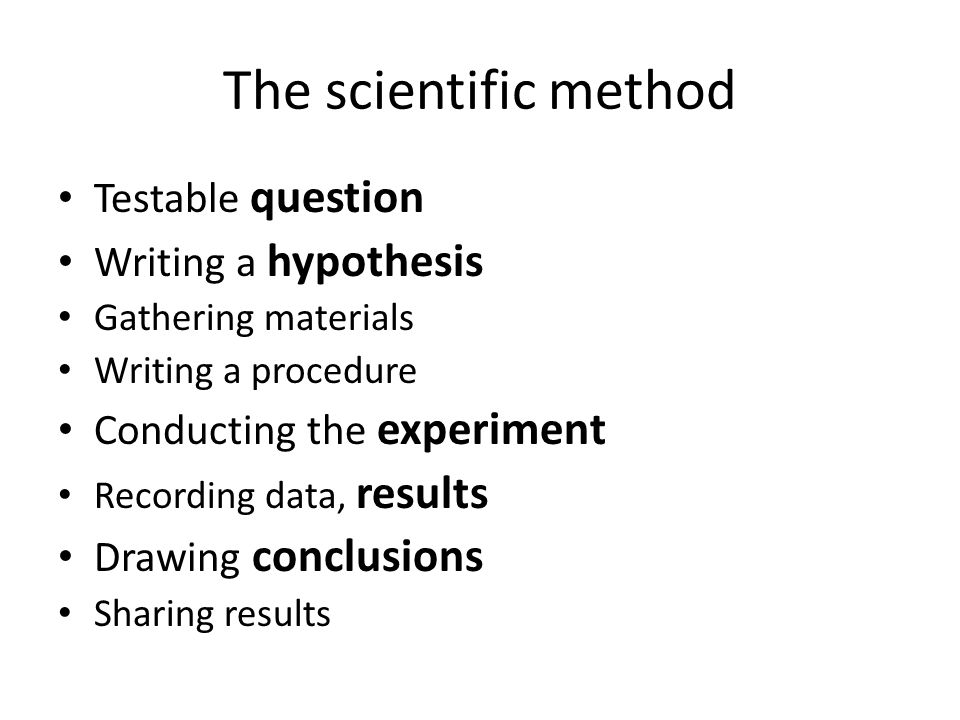 The scientific method Testable question Writing a hypothesis