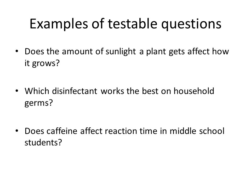 Examples of testable questions