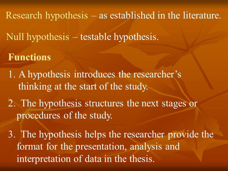 Research hypothesis – as established in the literature.
