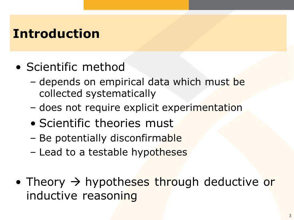 Introduction Scientific method Scientific theories must