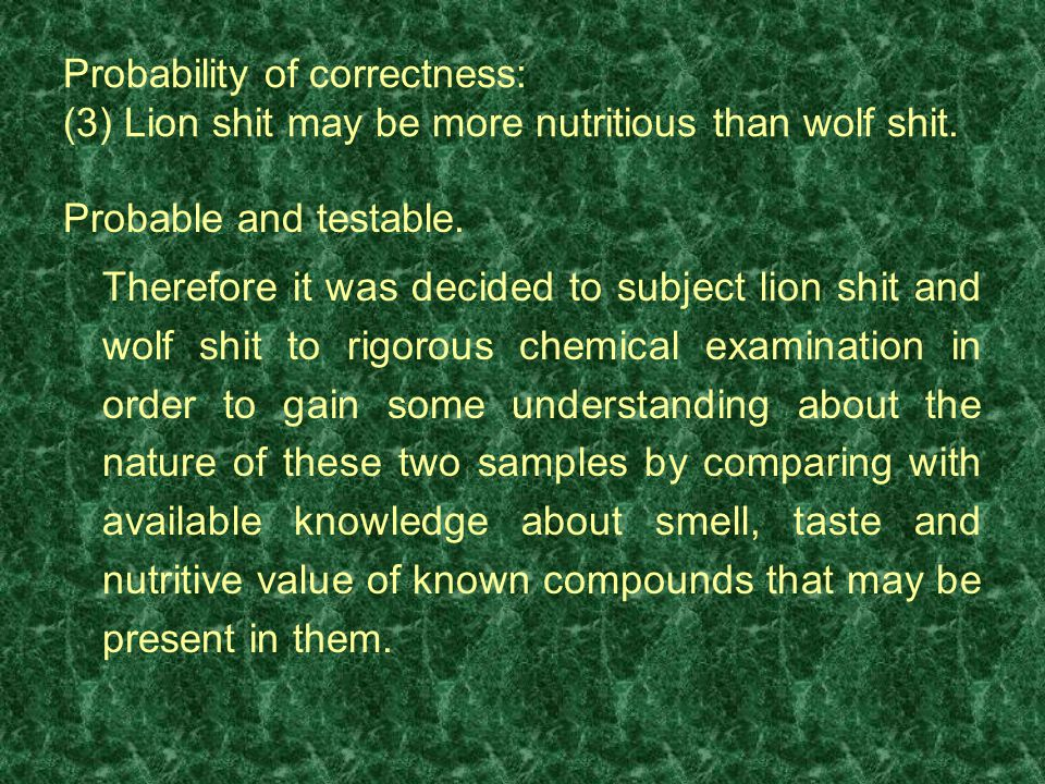 Probability of correctness: (3) Lion shit may be more nutritious than wolf shit.