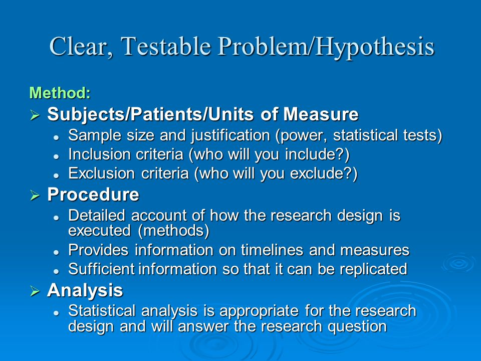 Clear, Testable Problem/Hypothesis
