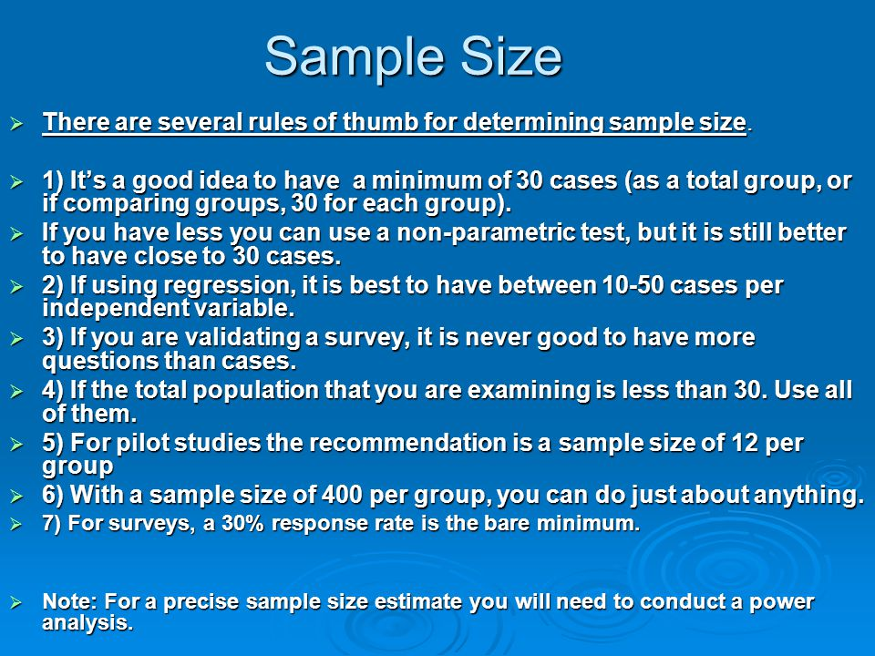 Sample Size There are several rules of thumb for determining sample size.