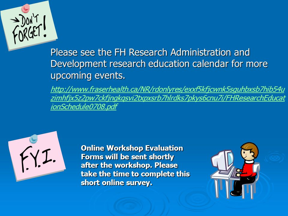 Please see the FH Research Administration and Development research education calendar for more upcoming events.