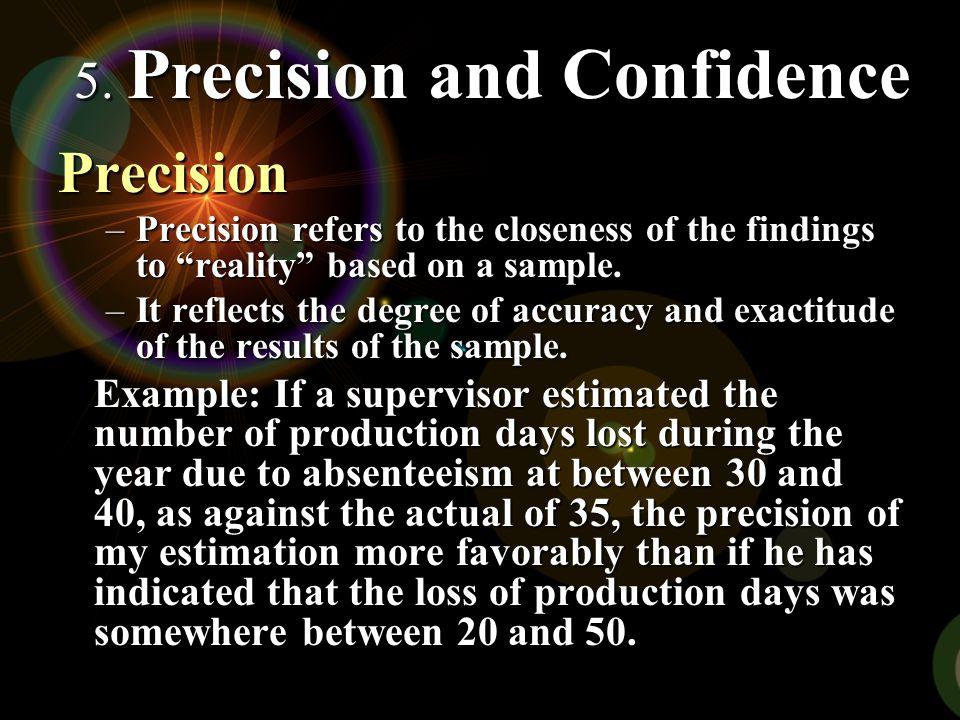 Precision 5. Precision and Confidence