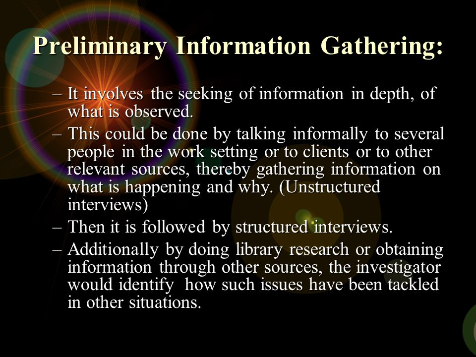 Preliminary Information Gathering: