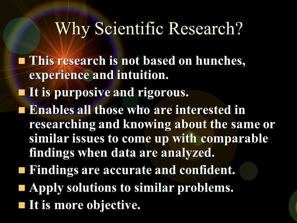 Why Scientific Research