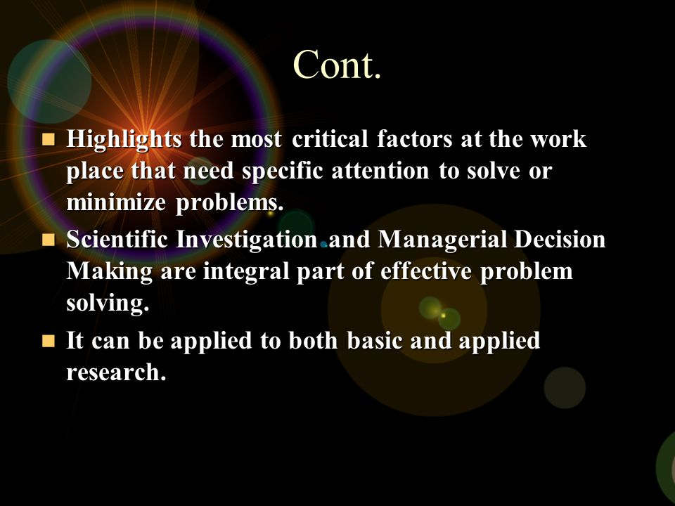 Cont. Highlights the most critical factors at the work place that need specific attention to solve or minimize problems.