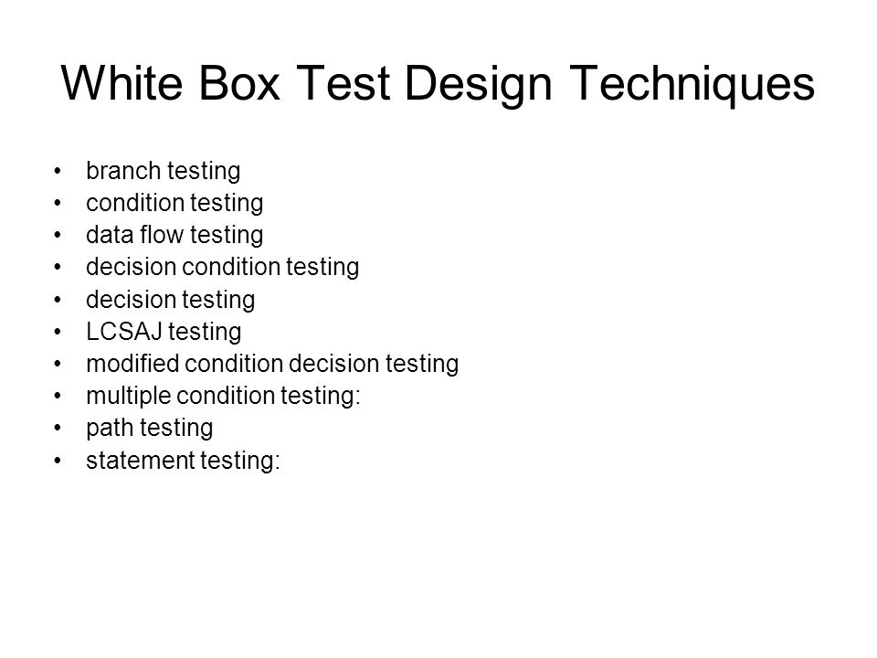 White Box Test Design Techniques