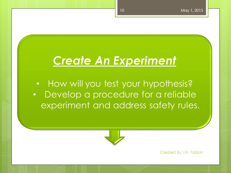 How will you test your hypothesis