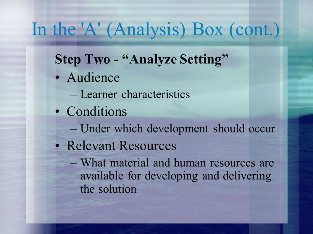 In the A (Analysis) Box (cont.)