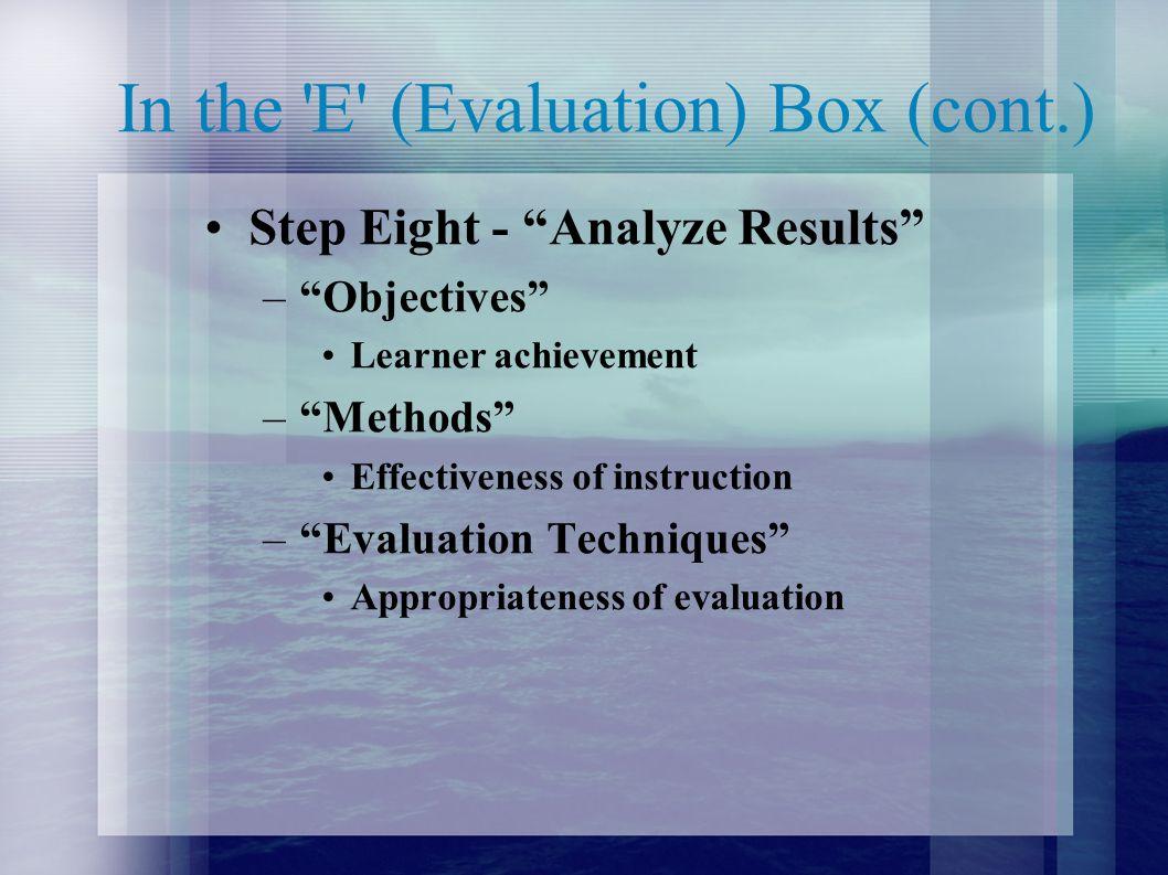 In the E (Evaluation) Box (cont.)