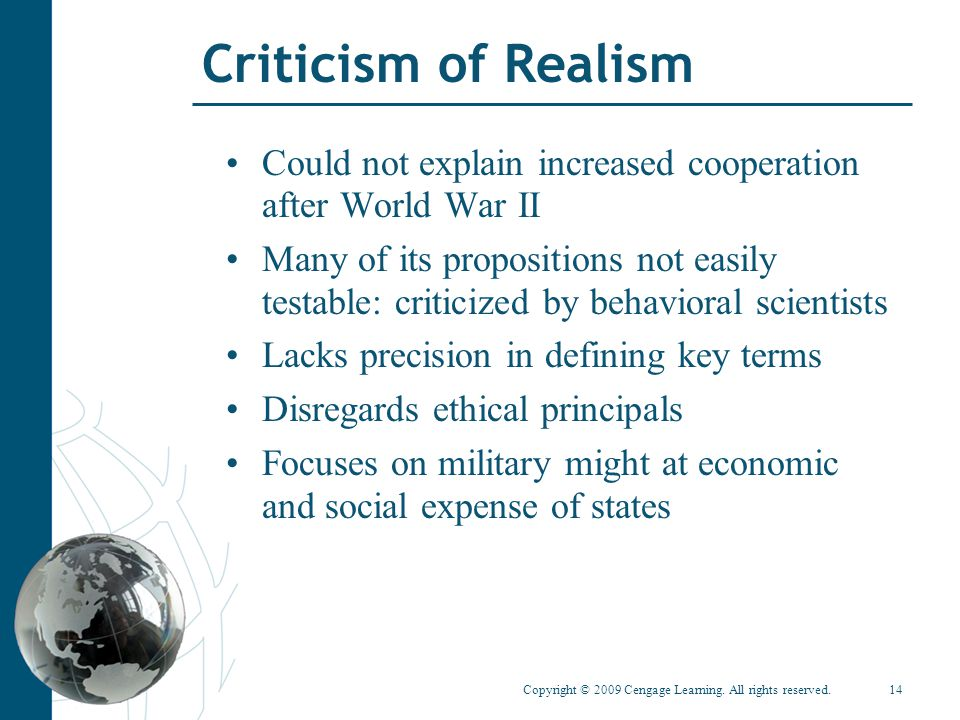 Criticism of Realism Could not explain increased cooperation after World War II.