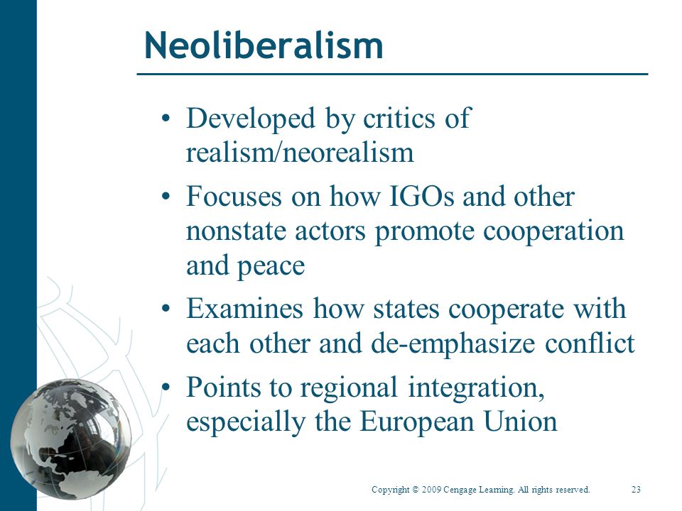 Neoliberalism Developed by critics of realism/neorealism