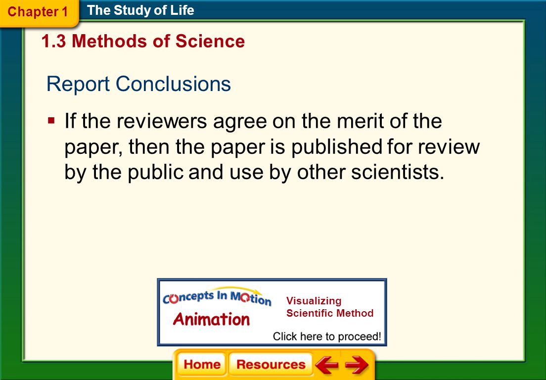 Chapter 1 The Study of Life. 1.3 Methods of Science. Report Conclusions.