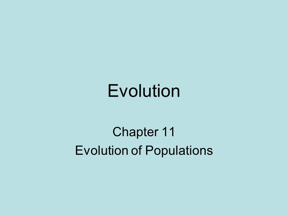 Chapter 11 Evolution of Populations