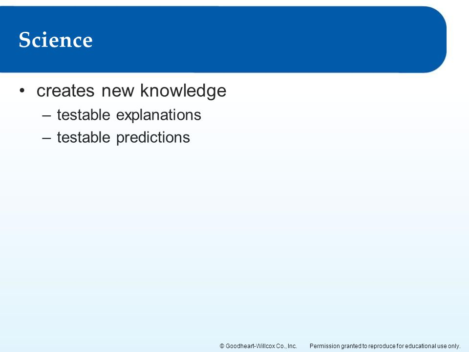 Science creates new knowledge testable explanations