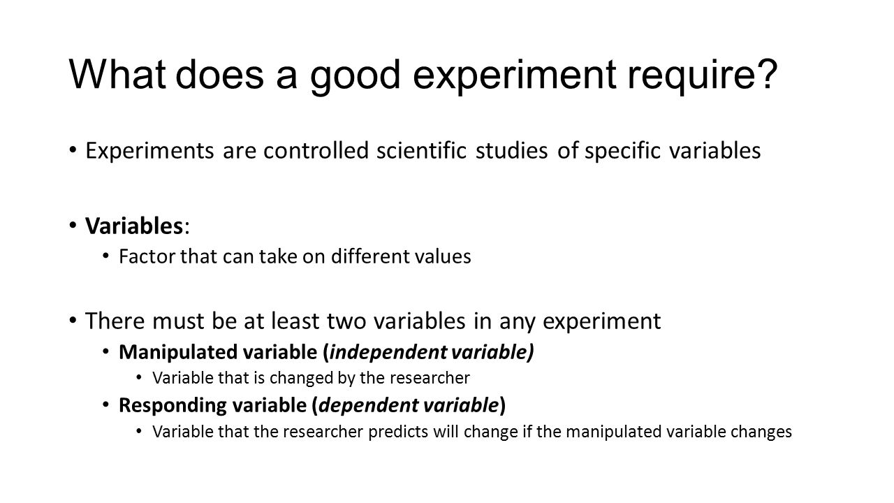 What does a good experiment require