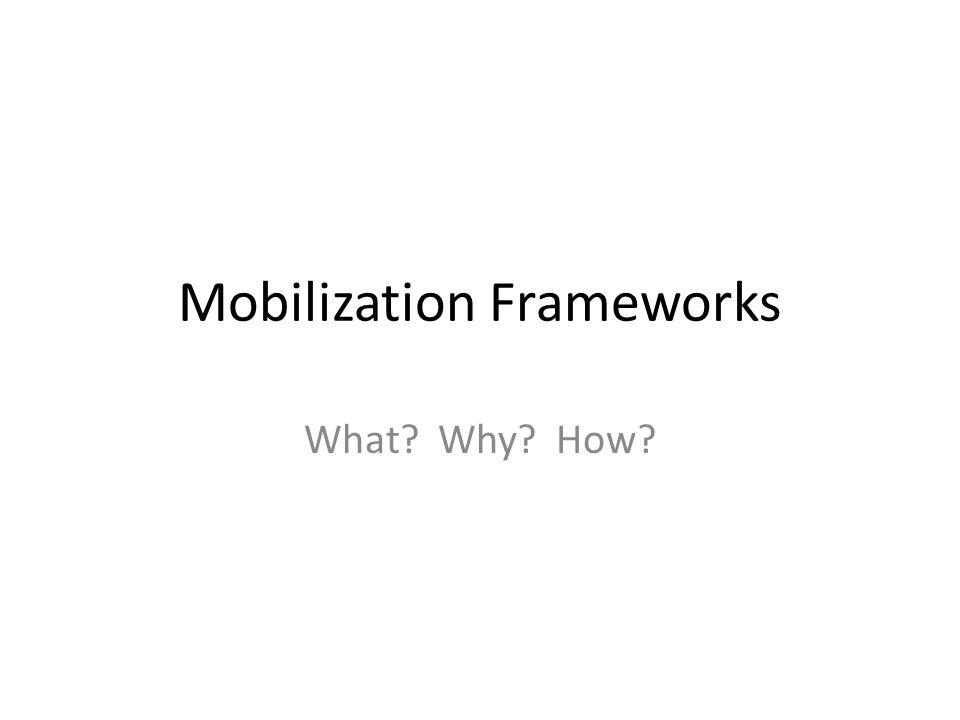 Mobilization Frameworks