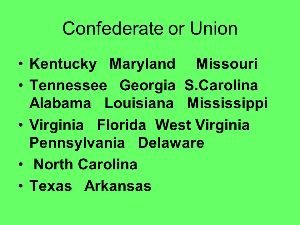 Confederate or Union Kentucky Maryland Missouri