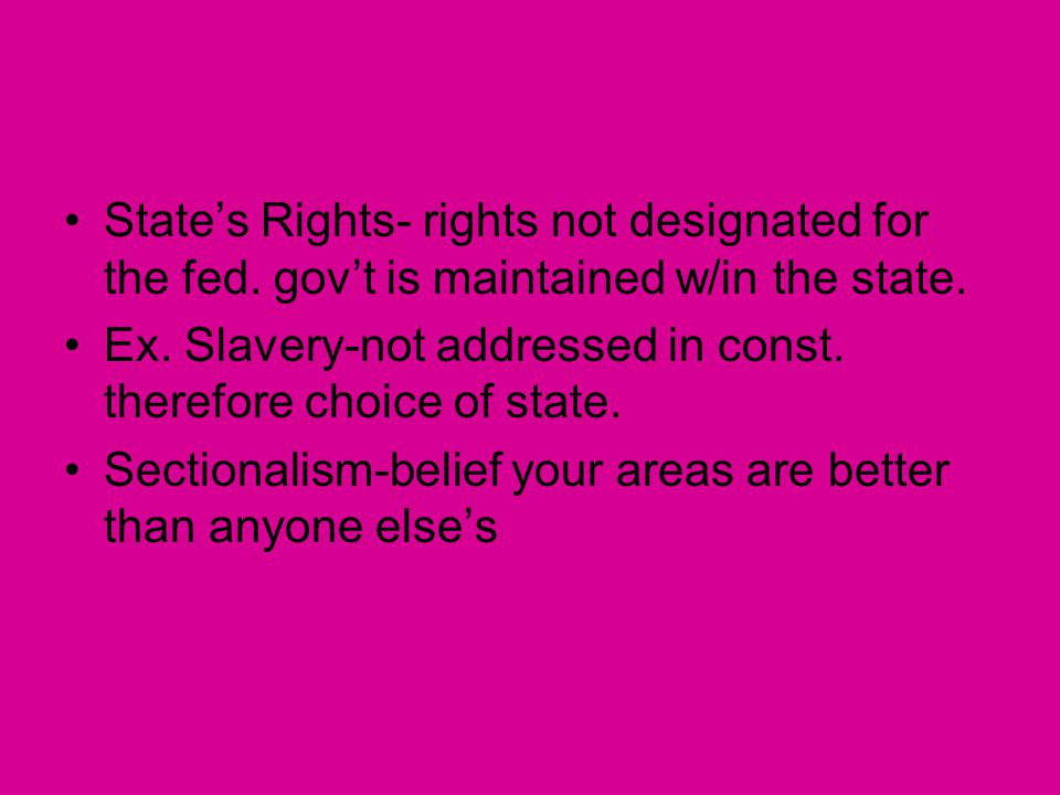 State's Rights- rights not designated for the fed