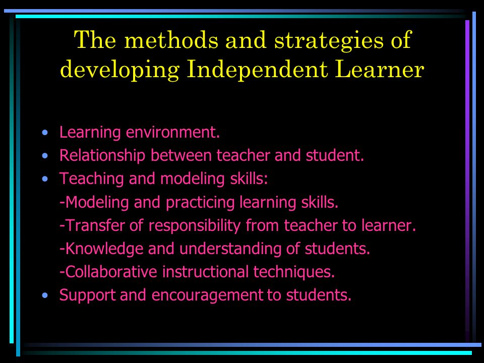 The methods and strategies of developing Independent Learner