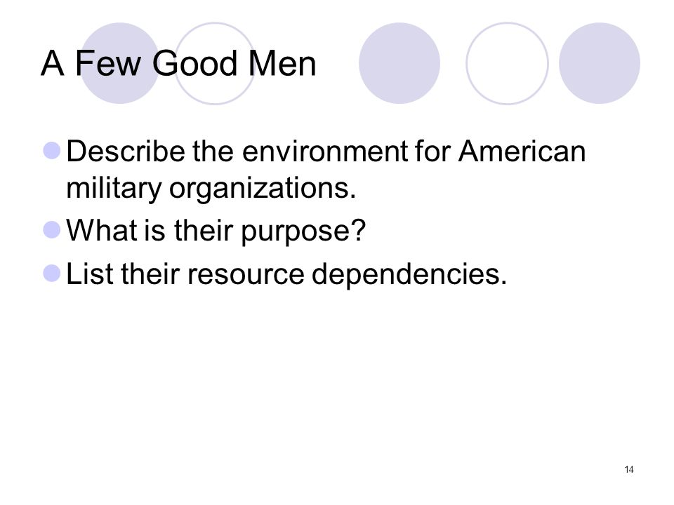 A Few Good Men Describe the environment for American military organizations. What is their purpose