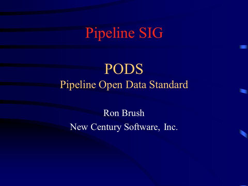 Pipeline SIG PODS Pipeline Open Data Standard