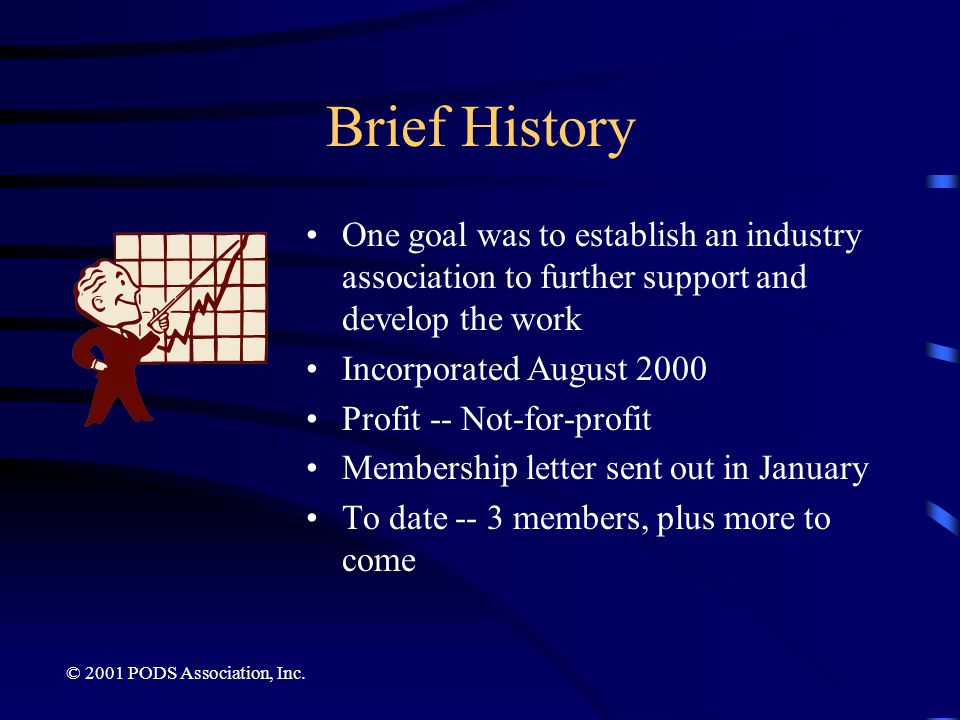 Brief History One goal was to establish an industry association to further support and develop the work.