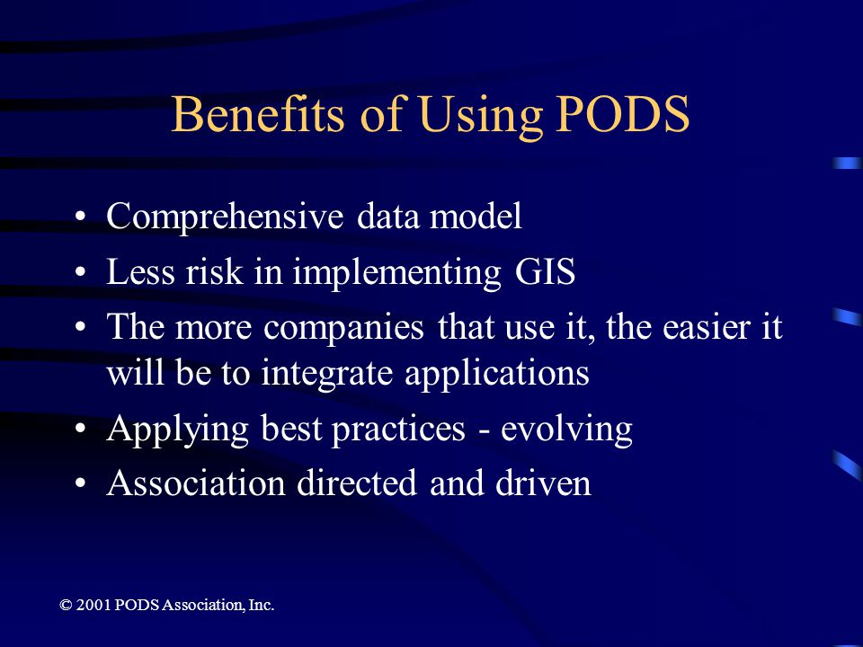 Benefits of Using PODS Comprehensive data model