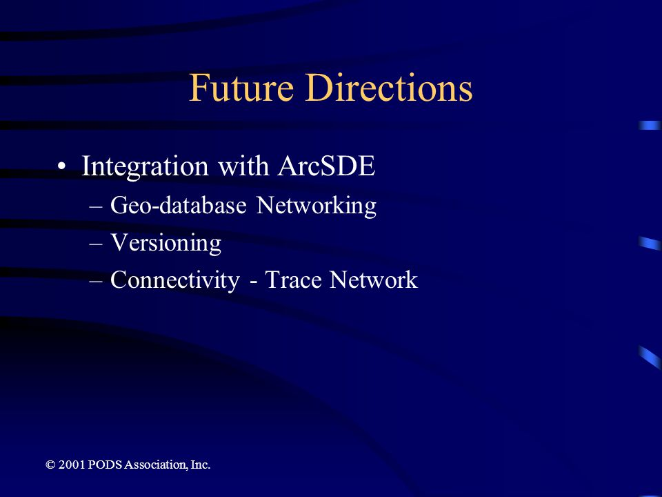 Future Directions Integration with ArcSDE Geo-database Networking