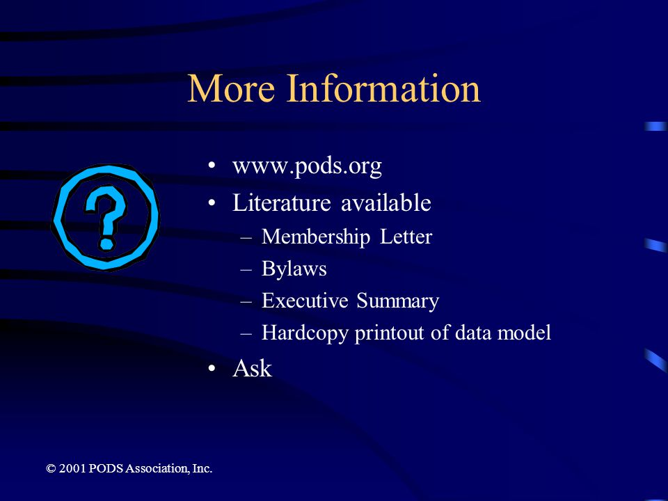 More Information www.pods.org Literature available Ask