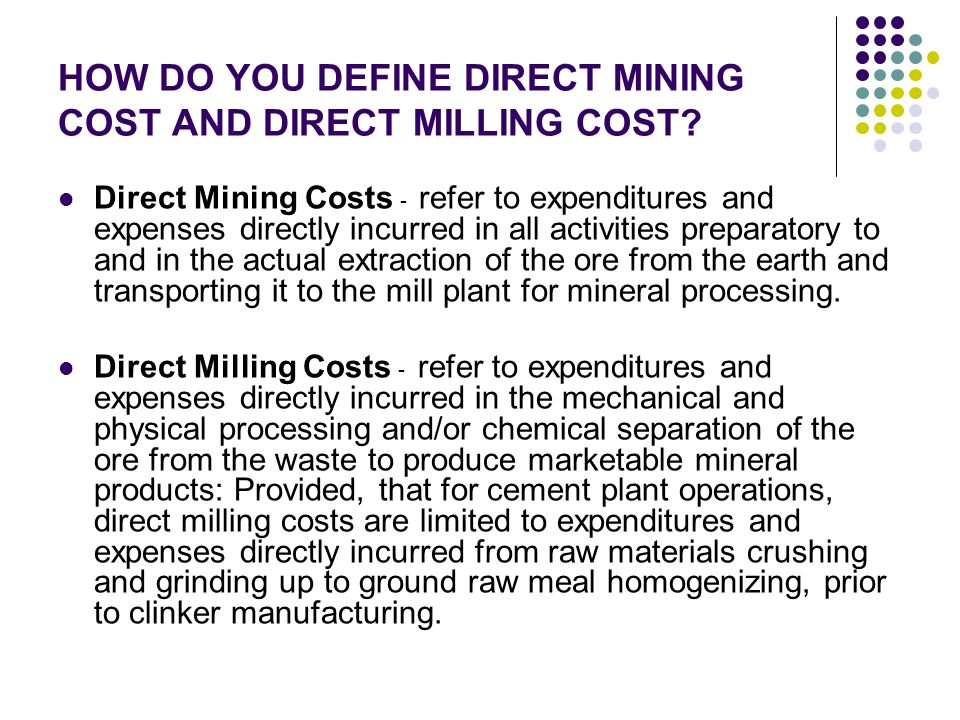 HOW DO YOU DEFINE DIRECT MINING COST AND DIRECT MILLING COST