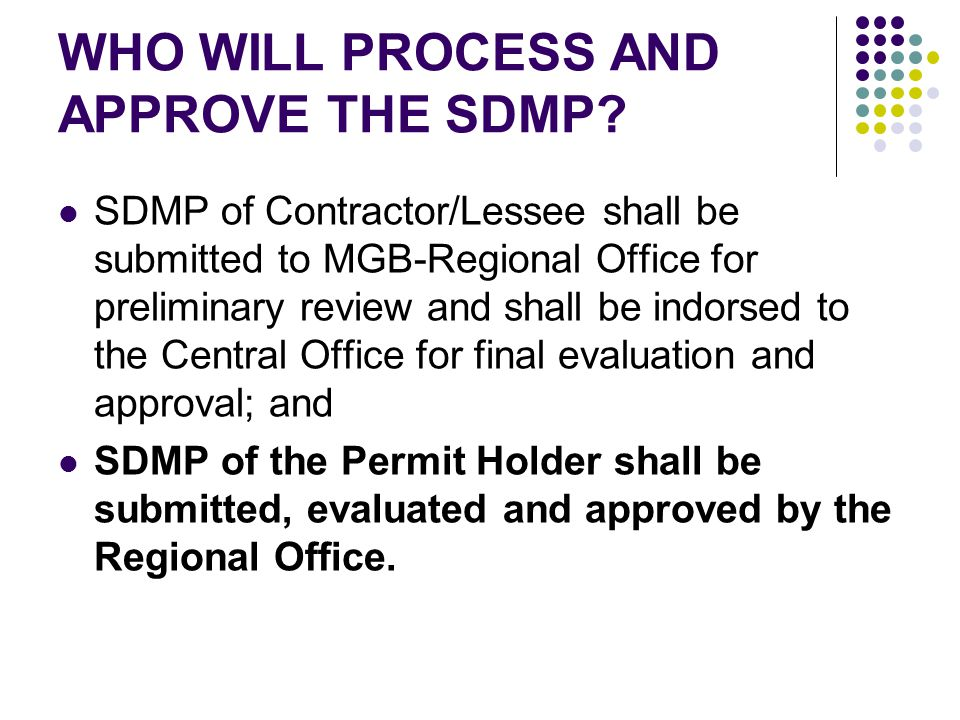 WHO WILL PROCESS AND APPROVE THE SDMP