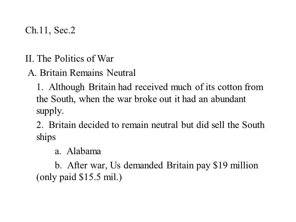 Ch.11, Sec.2 II. The Politics of War. A. Britain Remains Neutral.