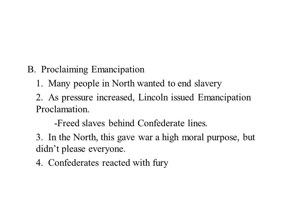 B. Proclaiming Emancipation