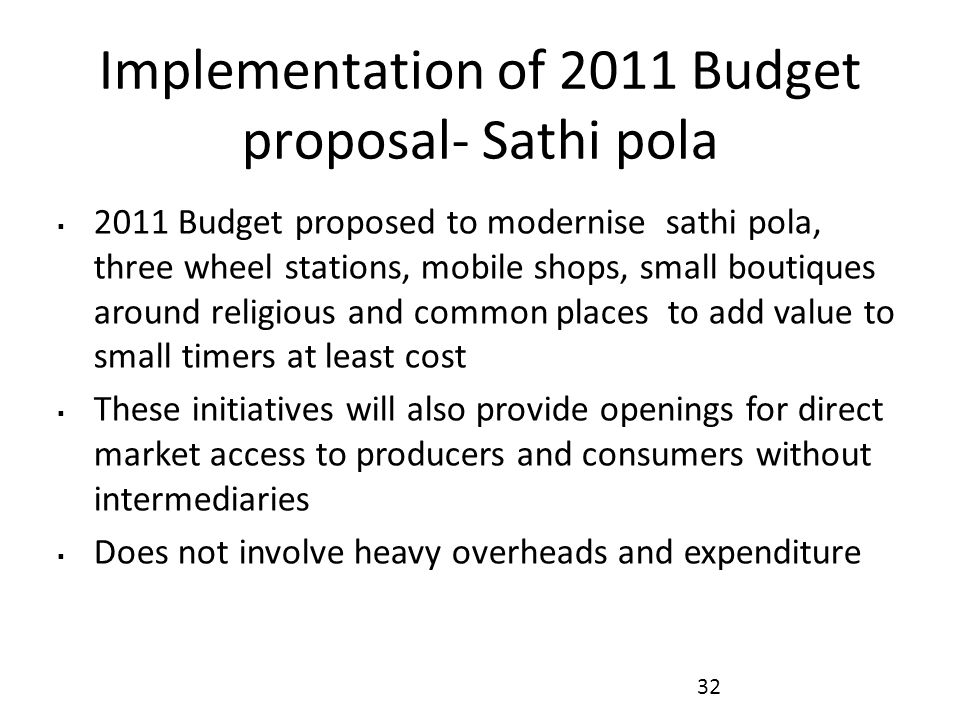 Implementation of 2011 Budget proposal- Sathi pola
