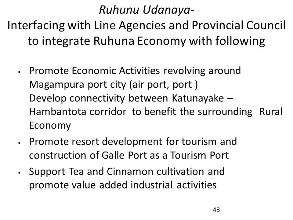 Ruhunu Udanaya- Interfacing with Line Agencies and Provincial Council to integrate Ruhuna Economy with following