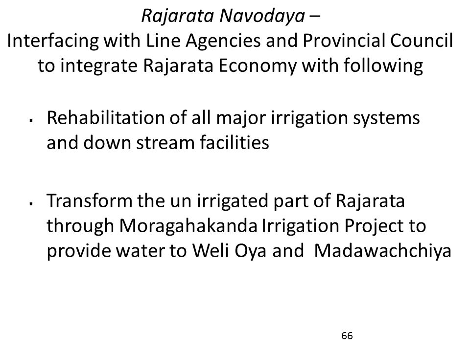 Rajarata Navodaya – Interfacing with Line Agencies and Provincial Council to integrate Rajarata Economy with following