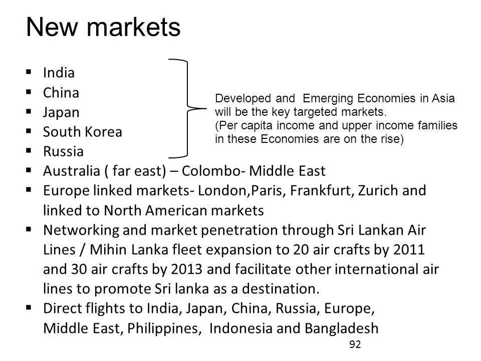 New markets India China Japan South Korea Russia