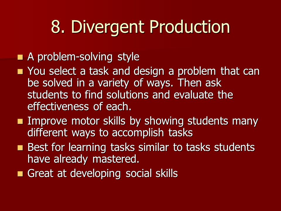 8. Divergent Production A problem-solving style