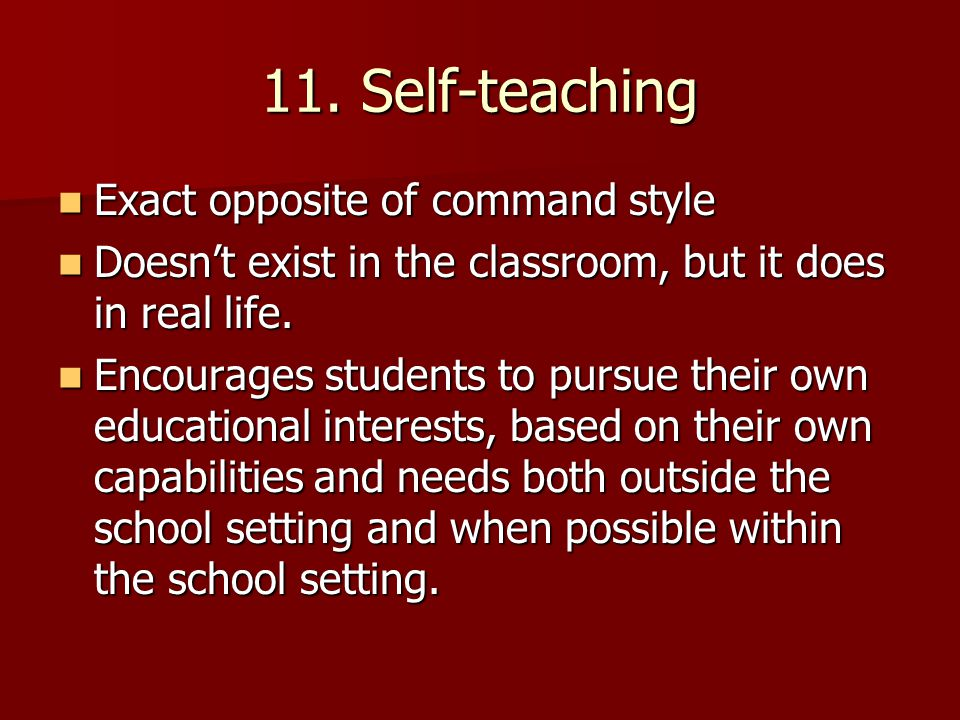 11. Self-teaching Exact opposite of command style