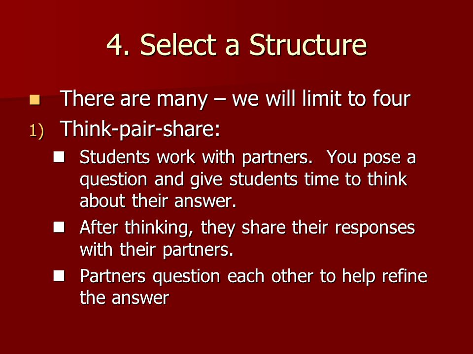 4. Select a Structure There are many – we will limit to four