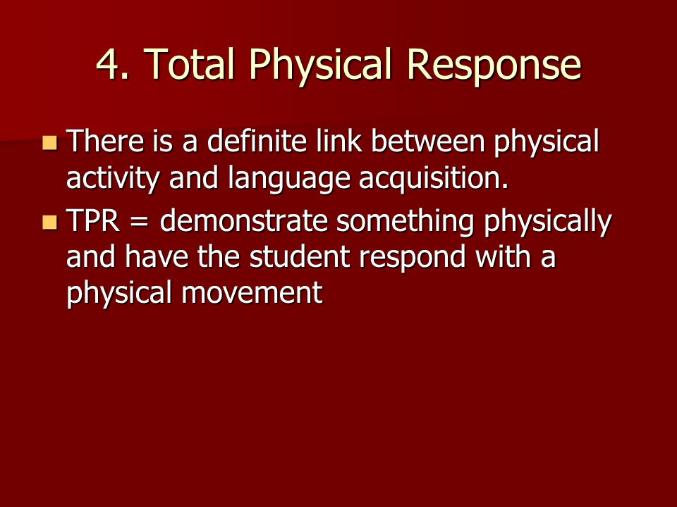 4. Total Physical Response