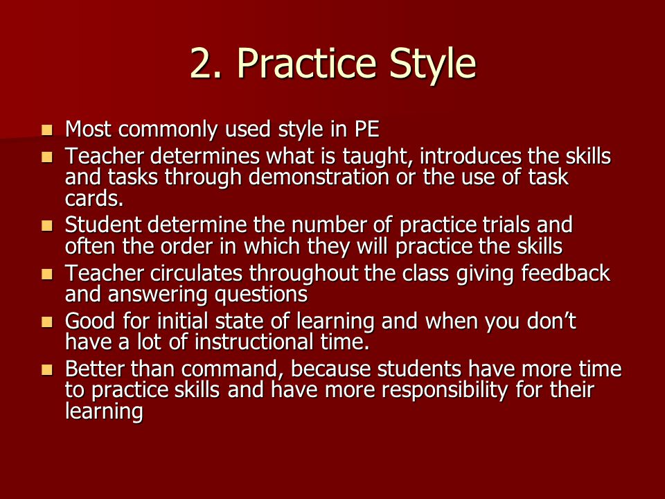 2. Practice Style Most commonly used style in PE