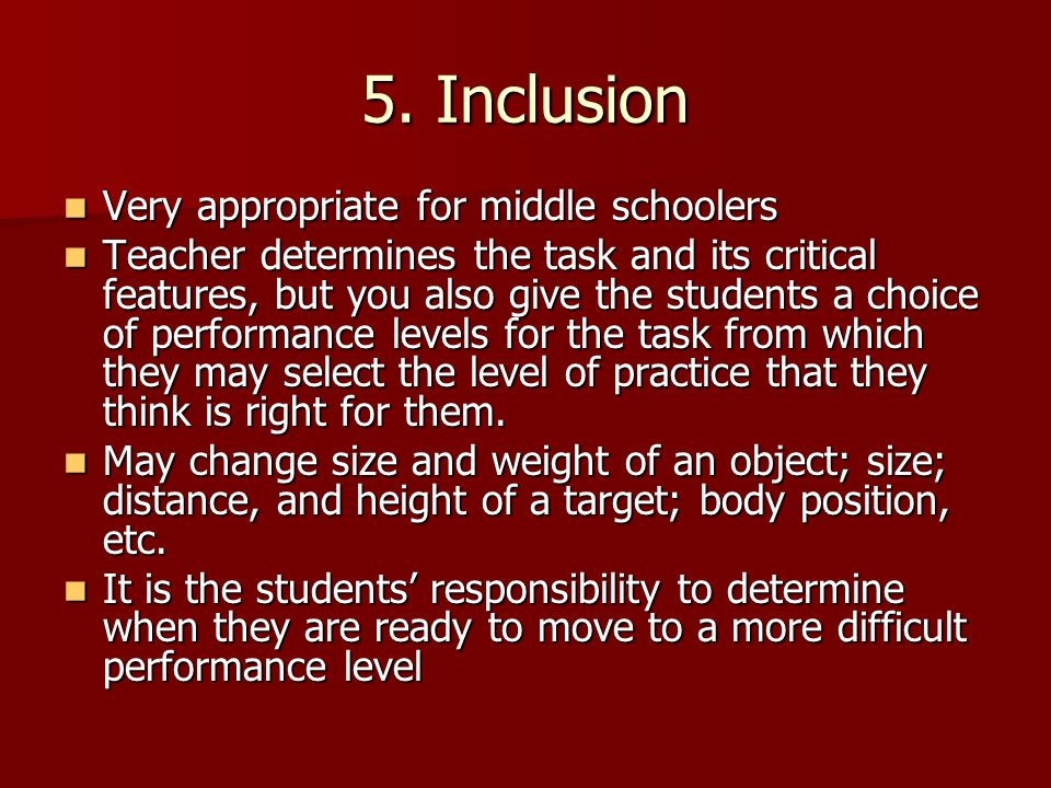 5. Inclusion Very appropriate for middle schoolers