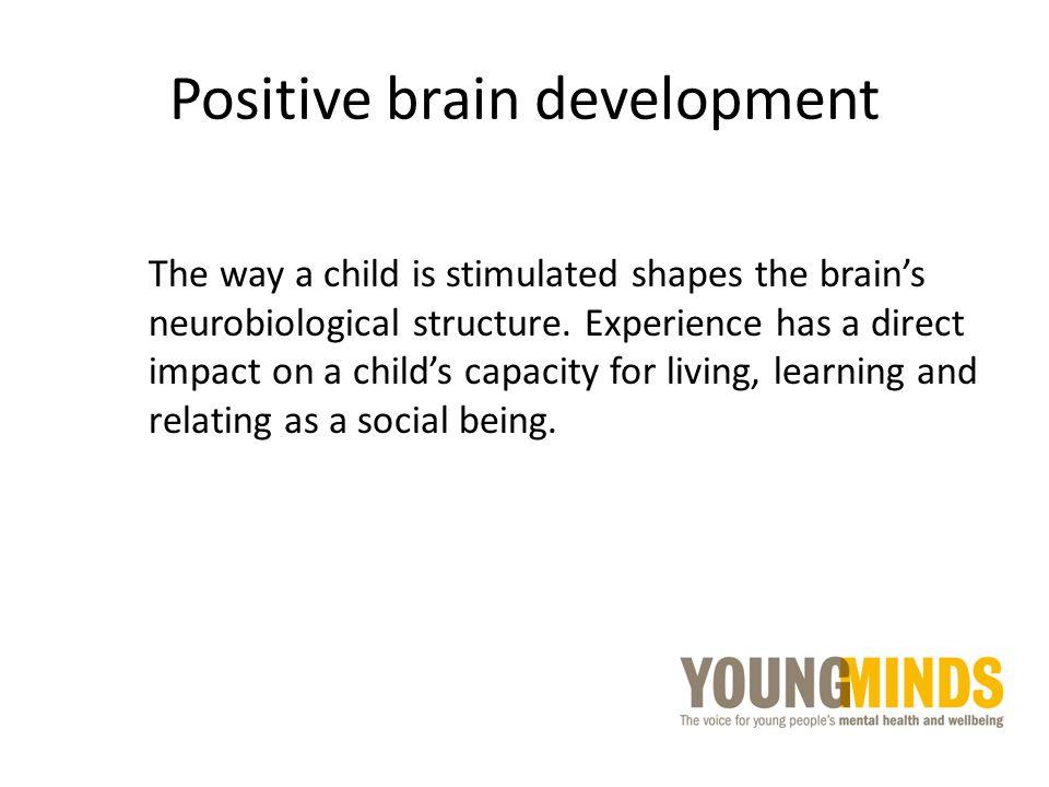 Positive brain development